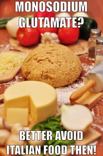 Mononātrija glutamāts? Tad labāk izvairīties no itāļu ēdieniem.