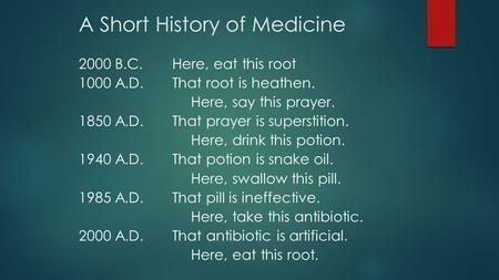 Īsā medicīnas vēsture. Še, apēd šo sakni!
